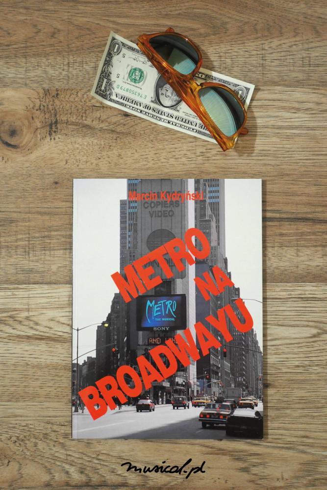 Metro na Broadwayu: Upadek jest formą lotu, fot. Małgorzata Lipska