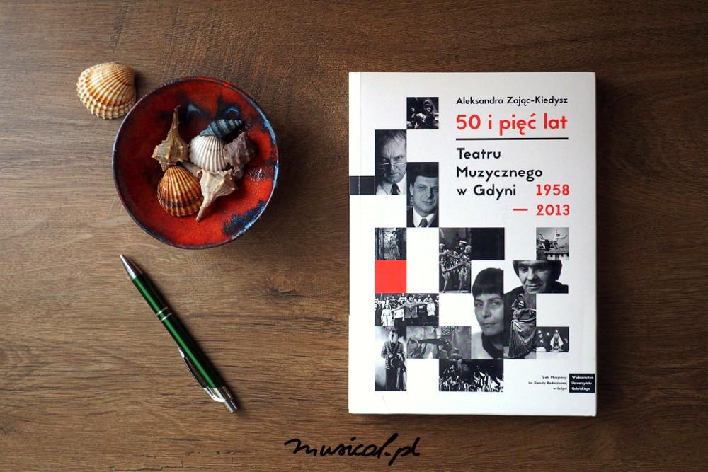 50 i pięć lat Teatru Muzycznego w Gdyni 1958–2013, fot. Małgorzata Lipska